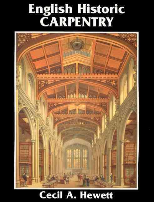 English Historic Carpentry By Hewett, Cecil A.