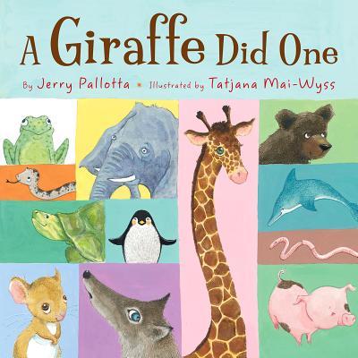 A Giraffe Did One By Pallotta, Jerry/ Mai-Wyss, Tatjana (CON)
